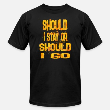 Should I Stay Or Should I Go should i stay or should i go 2 - Men's  Jersey T-Shirt