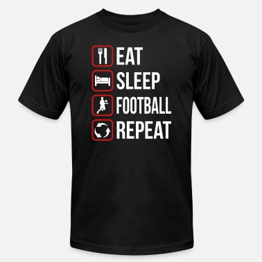 Eat Sleep Love Repeat Eat Sleep Football Repeat - Men's  Jersey T-Shirt