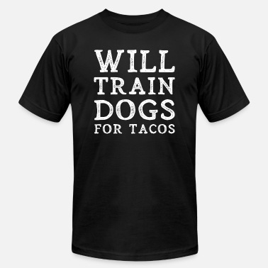 6b1969dc Will Train Dogs For Tacos Funny Dog Trainer Gift - Men's Jersey