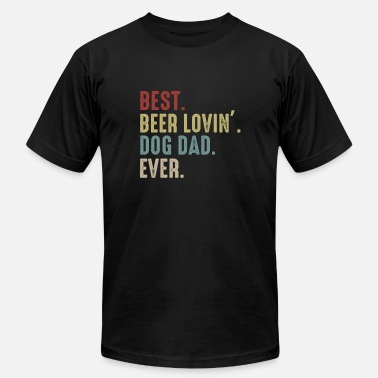 Loving Best Beer Loving Dog Dad Ever Dog Lover Drinking - Unisex Jersey T-Shirt