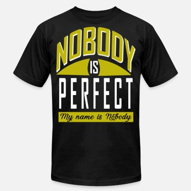 Is Perfect I Am Nobody Nobody is perfect I'm nobody - Men's  Jersey T-Shirt