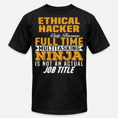 Ethical Ethical Hacker - Unisex Jersey T-Shirt