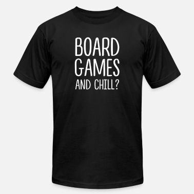 Board Game Board Games - Board games and chill? - Unisex Jersey T-Shirt