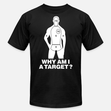 WHY AM I A TARGET - Unisex Jersey T-Shirt