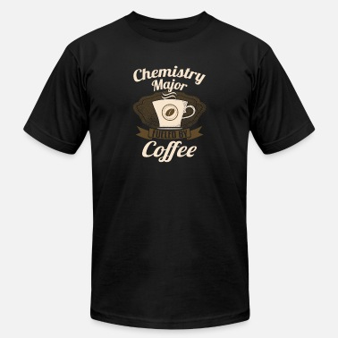 Chemistry Coffee Chemistry Major Fueled By Coffee - Men's  Jersey T-Shirt