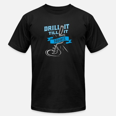Ice Funny Ice Fishing - Drill it till it squirts, fish - Men's  Jersey T-Shirt