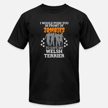 Zombie Dogs Push You In Front Zombies to save welsh terrier Dog Owner Dog Lover - Men's Jersey T-Shirt