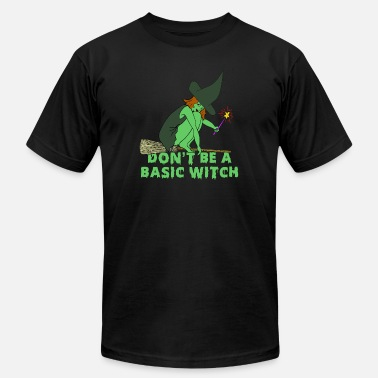 Don't Be a Basic Witch Shirt - Halloween Witch T S - Unisex Jersey T-Shirt