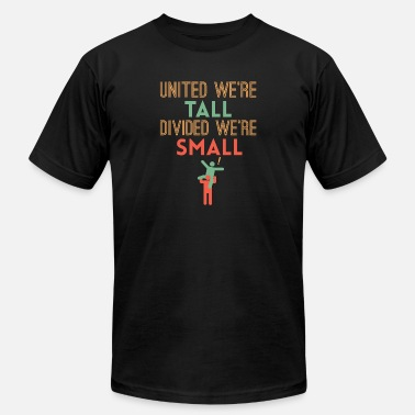 United We're Tall Divided We're Small - Men's Jersey T-Shirt