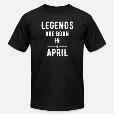 Legends Are Born In April April - Legends are born in April - Men's  Jersey T-Shirt