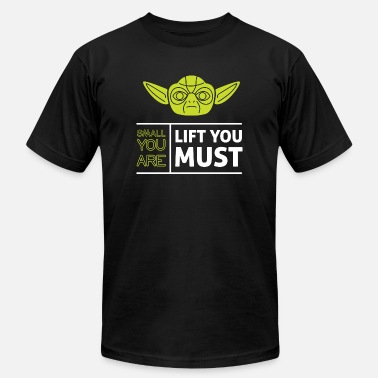 Weightlifting LIFT YOU MUST - SMALL YOU ARE LIFT YOU MUST - Men's  Jersey T-Shirt