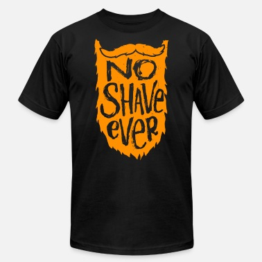 Beard Mustache Jokes Mustache - No Shave Ever - Beard / Mustache Love - Men's  Jersey T-Shirt