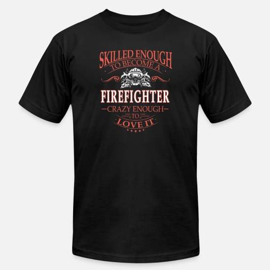 Fire T-Shirts - Firefighter - Skilled enough to become crazy eno - Men's Jersey T-Shirt black