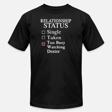 Busy Status Too busy watching Dexter - Relationship status - Men's Fine Jersey T-Shirt