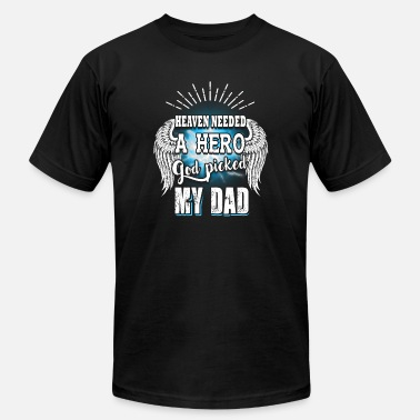 For My Papa In Heaven Dad - heaven needed a hero god picked my dad - Men's  Jersey T-Shirt