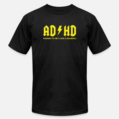 Adhd Adhd - AD/HD Highway to Hey Look a Squirrel - Men's Jersey T-Shirt