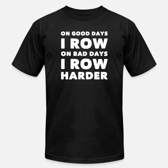 Brown T-Shirts - Row - On good days I row on bad days i row harde - Unisex Jersey T-Shirt black