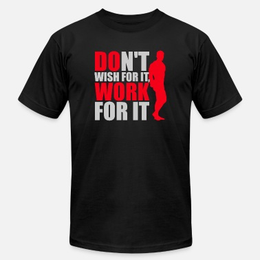 Slut Bodybuilding Bodybuilding - Dont't wish for it, work for it - Men's  Jersey T-Shirt