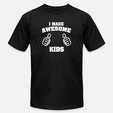 I Make Awesome Kids I make awesome Kids - Men's  Jersey T-Shirt