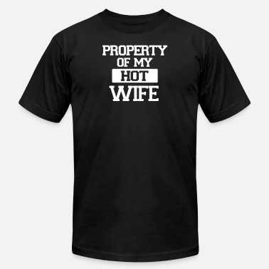 Property Of My Wife Property of my Hot Wife - Men's  Jersey T-Shirt