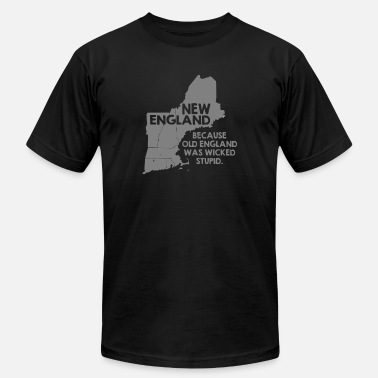 Wicked New England New England Because Old England Was Wicked Stupid - Men's Fine Jersey T-Shirt