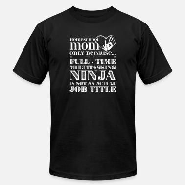 Homeschool Mom Homeschool Mom TShirt - Men's  Jersey T-Shirt