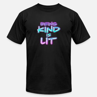 Anti-bullying Funny Being Kind Is Lit Spreading Kindness Stop Bullying - Men's  Jersey T-Shirt