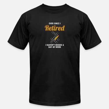 Ever Since Ever Since I Retired - Men's Jersey T-Shirt