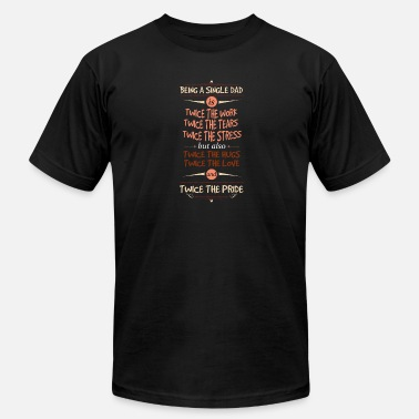 For Single Dad Single Dad - Men's  Jersey T-Shirt