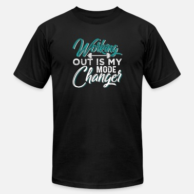 Working Out Is My Mode Changer - Unisex Jersey T-Shirt