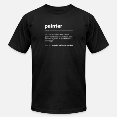 Painter Funny Painter Funny Job Definition Gift - Unisex Jersey T-Shirt