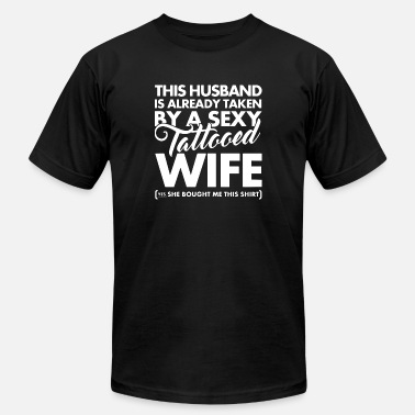 This husband is already taken by a sexy tattooed - Unisex Jersey T-Shirt