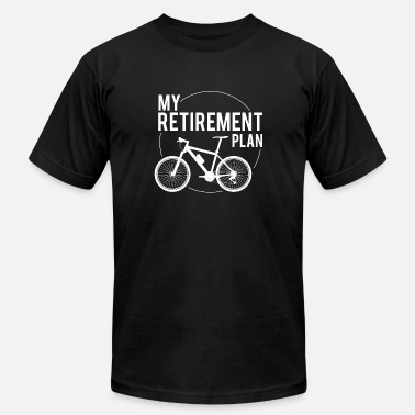 Plan Pension Gift My Retirement Plan Bicycle Design - Unisex Jersey T-Shirt