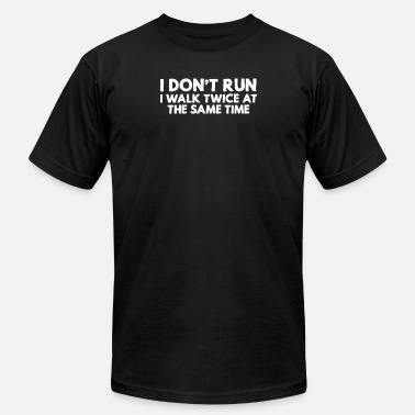 Ultras I don't run I walk twice at the same time funny - Unisex Jersey T-Shirt