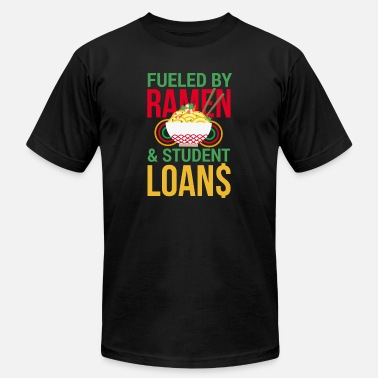 Student Loans Students Fueled by Ramen Student Loans Noodle soup - Men's Jersey T-Shirt
