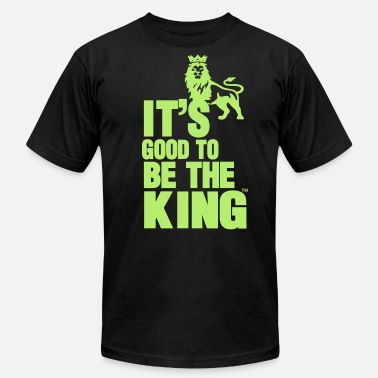 It's Good To Be The King IT'S GOOD TO BE THE KING - Unisex Jersey T-Shirt