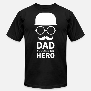 Daddy Moustache Dad You Are My Hero And Moustache - Men's  Jersey T-Shirt