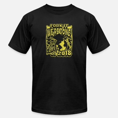 Fork It We Are Done Grad Class 2018 - Men's  Jersey T-Shirt
