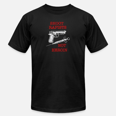 Fuck Shooting Shoot Rapists ~ Not Heroin - Men's  Jersey T-Shirt