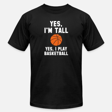 Yes Im Tall Yes I m Tall - Men's  Jersey T-Shirt