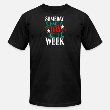 Day Of The Week Awesome day is not a day of the week - Men's Fine Jersey T-Shirt