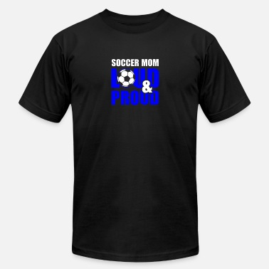 Proud Soccer Mom soccer mom loud and proud - Men's Jersey T-Shirt
