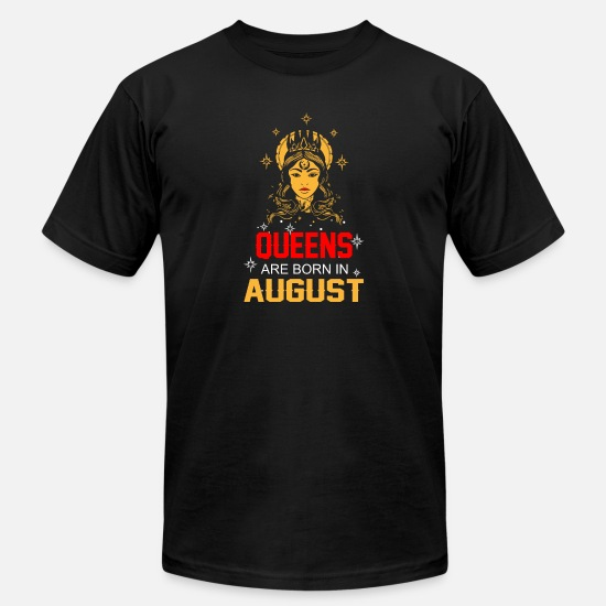 August T-Shirts - Queens are Born in August - Unisex Jersey T-Shirt black