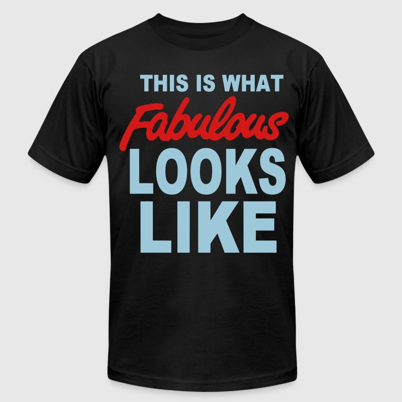 This Is What FABULOUS Looks Like - Men's Fine Jersey T-Shirt