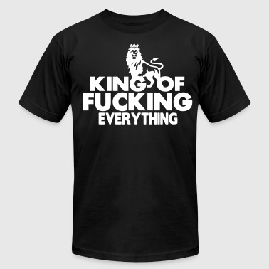KING OF FUCKING EVERYTHING - Men's Fine Jersey T-Shirt