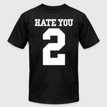 HATE YOU 2 - Men's Fine Jersey T-Shirt