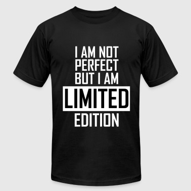 I'm not perfect but I'm limited edition - Men's Fine Jersey T-Shirt