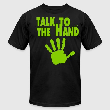 TALK TO THE HAND - Men's Fine Jersey T-Shirt