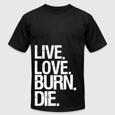 Live Love Burn Die - Men's Fine Jersey T-Shirt