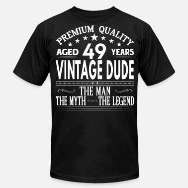 49 Years Old Quotes VINTAGE DUDE AGED 49 YEARS - Men's  Jersey T-Shirt